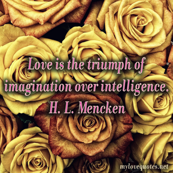 love is the triumph of imagination