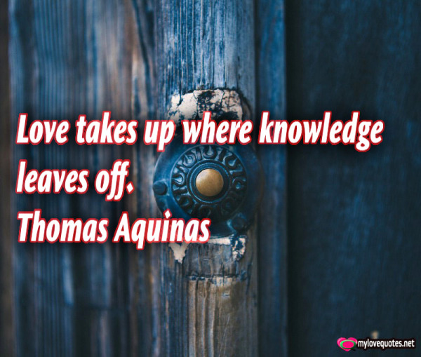 love takes up where knowledge