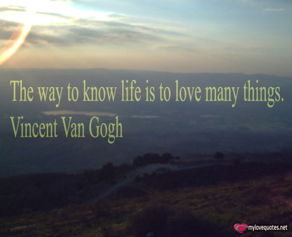 the way to know life is to