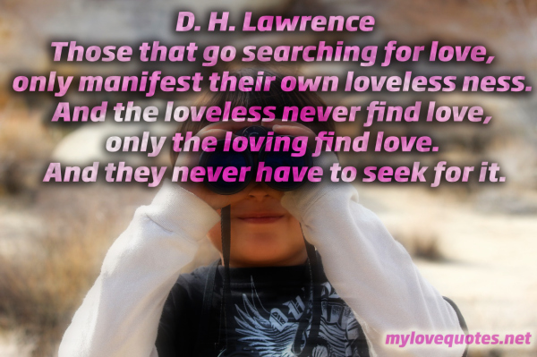 those that go searching for love