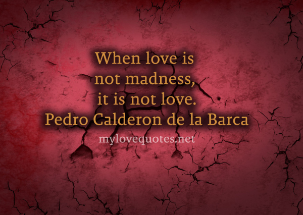 when love is not madness