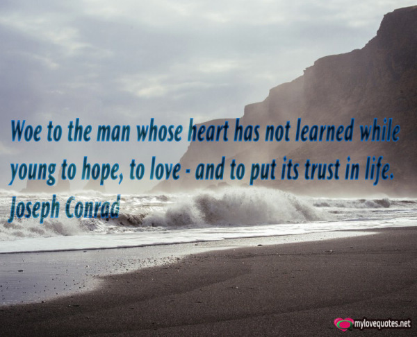 woe to the man whose heart has not learned