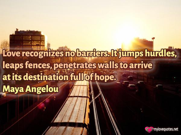 love recognizes no barriers it jumps hurdles