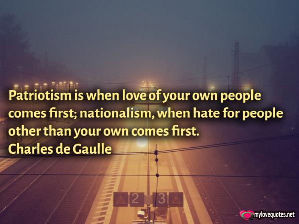 patriotism is when love of your own people comes first