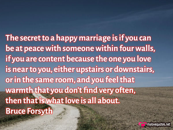 the secret to a happy marriage is if you can be at peace