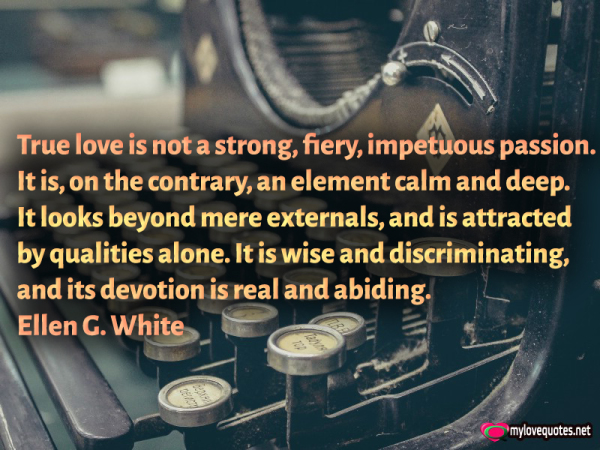 true love is not a strong fiery impetuous passion