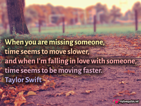 when you are missing someones time seems to move slower