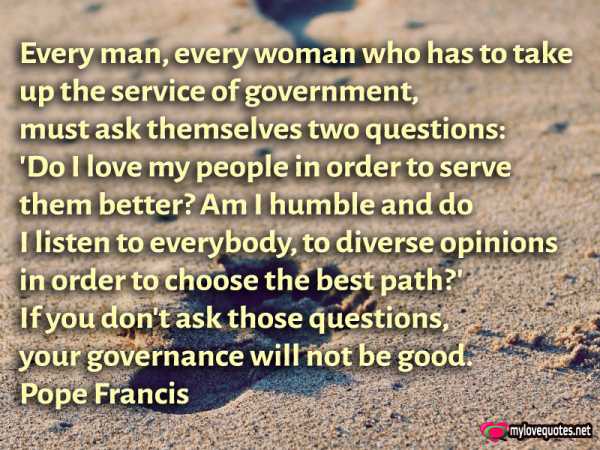 every man every woman who has to take up the service of government