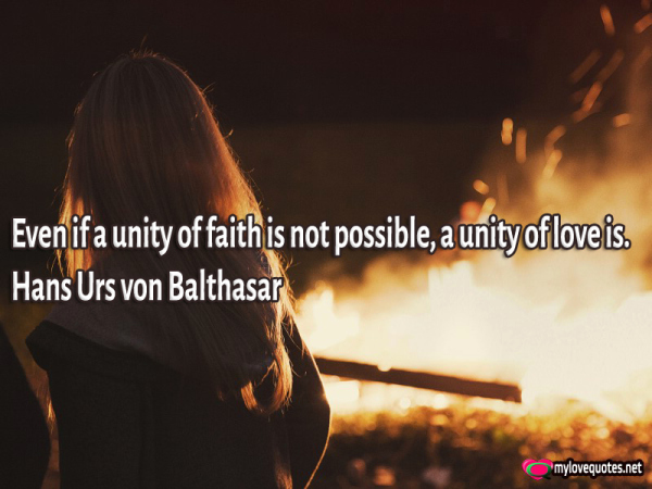 even if a unity of faith is not possible a unity of love is