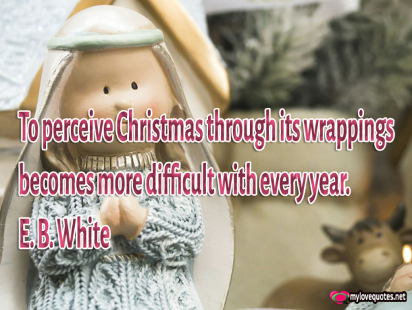to perceive christmas through its wrappings becomes more difficult