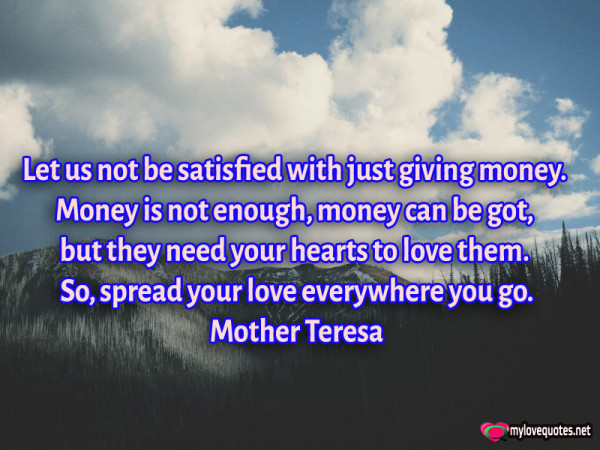 let us not be satisfied with just giving money money is not enough