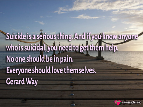 suicide is a serious thing and if you know anyone who is suicidal you need to get them help