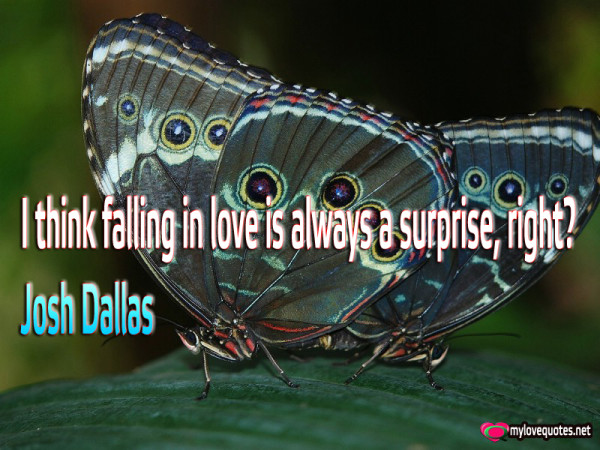 i think falling in love is always a surprise