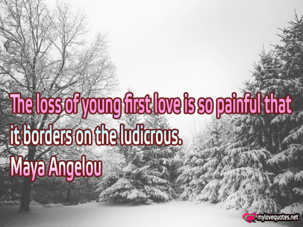 the loss of young first love is so painful that