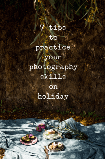 7 tips photography skills holiday