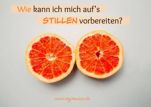 Wie kann ich mich aufs Stillen vorbereiten? Zwei aufgeschnittene Orangenhälfte. ;-)