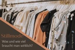 Stillmode - was und wie viel brauche ich wirklich? Kleider auf Bügeln