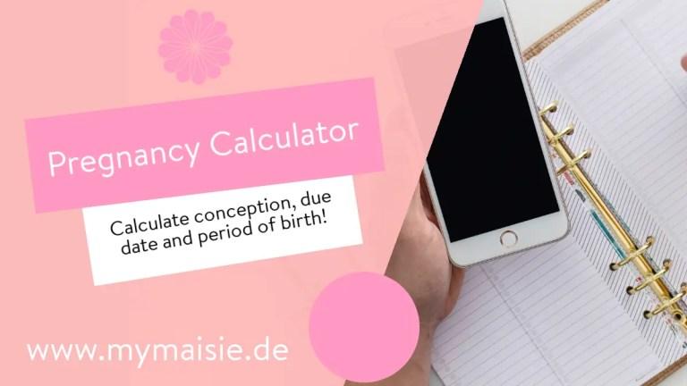 Pregnancy Calculator – Consemption Date, Due Date & Birth Period!