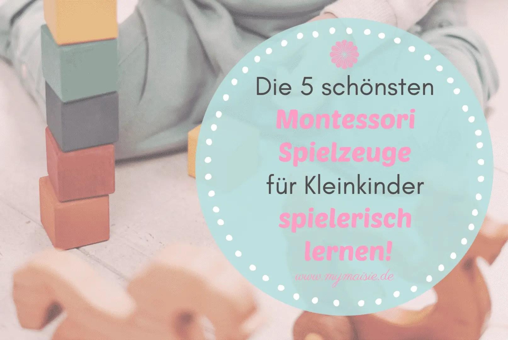 Die 5 schönsten Montessori Spielzeuge für Kleinkinder - spielerisch lernen!