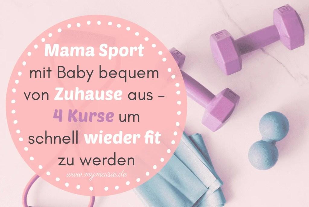 Mama Sport mit Baby? Jetzt ganz bequem von Zuhause aus – Mit einem dieser 6 Kurse schnell fit werden