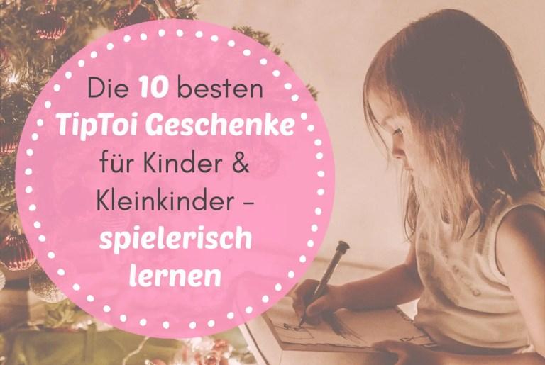 Die 15 besten tiptoi Geschenke für Kinder & Kleinkinder – spielerisch lernen