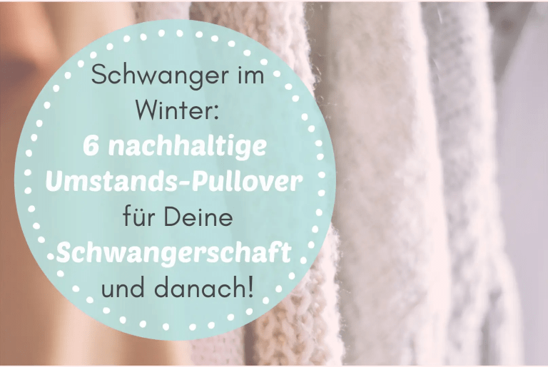 Schwanger im Winter: 6 nachhaltige Umstandsmode Pullover für Deine Schwangerschaft und danach!