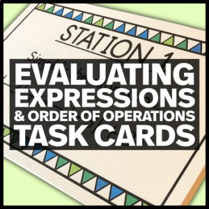 Evaluating Expressions and Order of Operations Task Cards