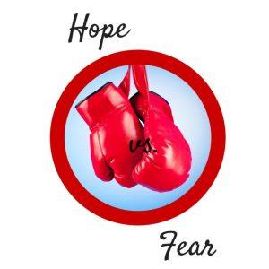 hope vs fear