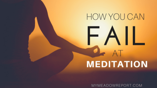 How You Can Fail at Meditation
