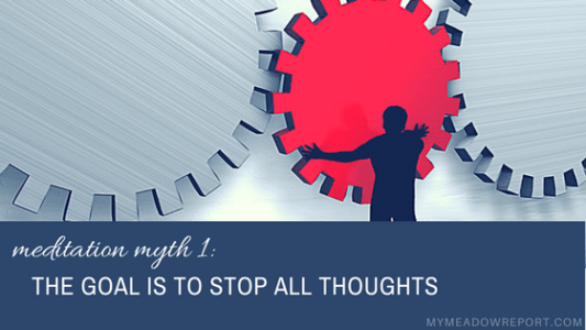 meditation-myth-1-goal-stop-all-thoughts