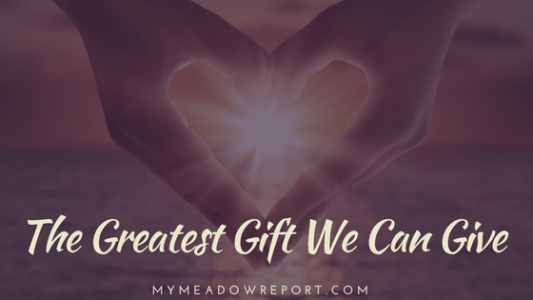 The Greatest Gift We Can Give