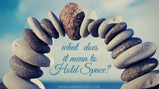 what-does-it-mean-to-hold-space