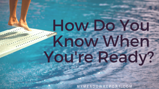 How Do You Know When You're Ready?