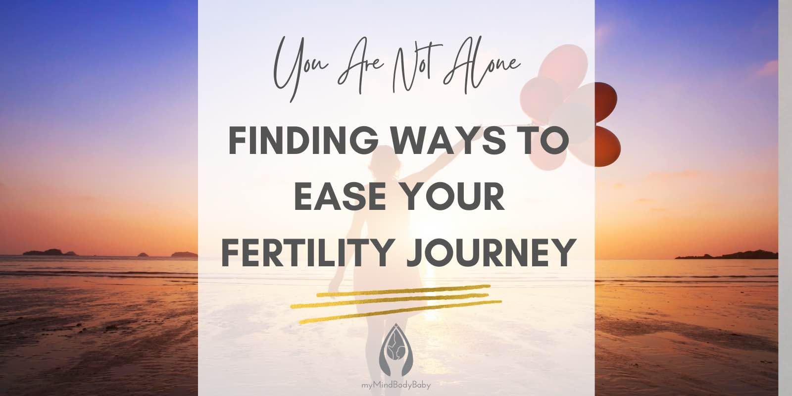 Finding Ways to Ease Your Fertility Journey