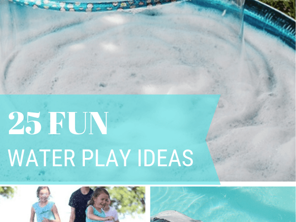 25 Water Play Ideas for Kids this Summer