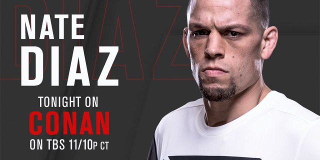 Nate Diaz to appear on Conan tonight on TBS