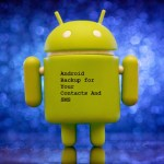 Techy Ways to Backup Android Phone Contacts And SMS