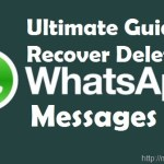 Ultimate Guide to recover deleted WhatsApp messages