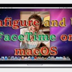Trick to Configure and Use FaceTime on macOS