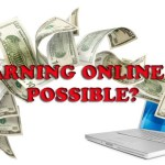 "Is This Term True ""Earning Online is Possible""?"