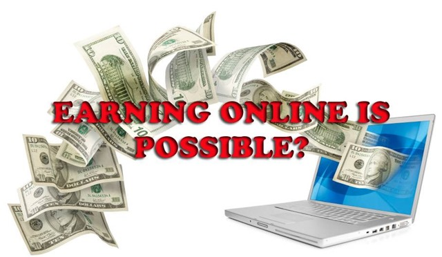 Earning Online is Possible