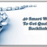 40 Smart Ways To Get Quality Backlinks in 2017