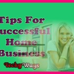 Revealed: Top 10 Tips to Start A Successful Home Business