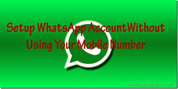 Setup WhatsApp Account Without Using Your Mobile Number