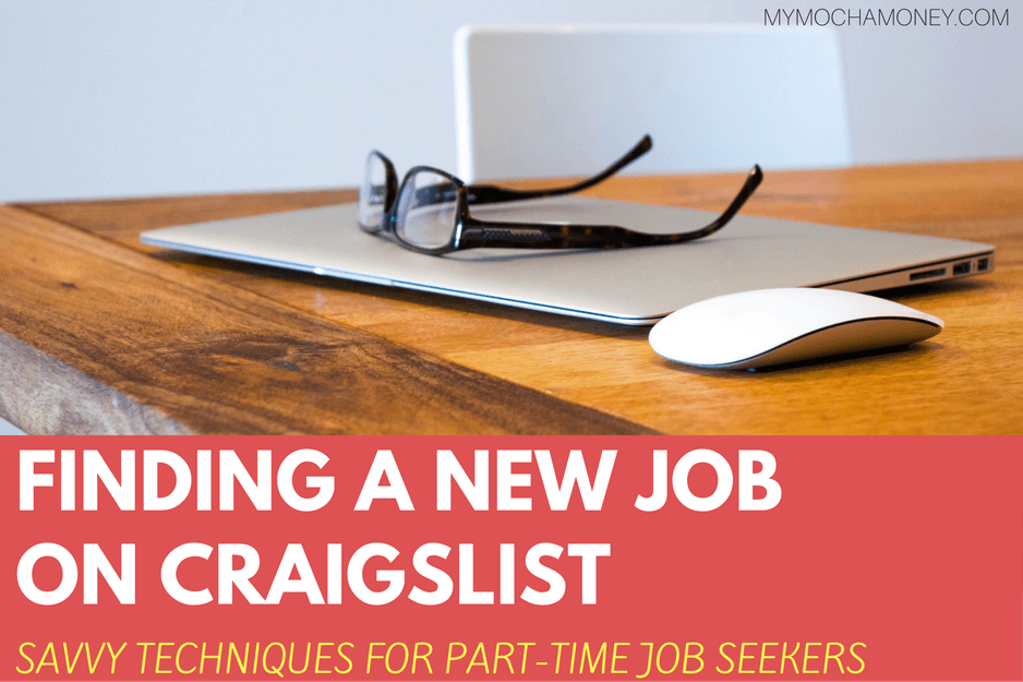 Finding a New Job On Craigslist - Savvy Techniques For Part-Time Job Seekers