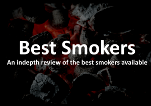 Best Smokers 2017 – Buyers Guide & Review