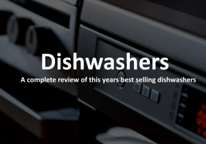 Best Dishwasher 2017 – Buyer's Guide