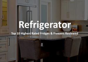 Best Refrigerator 2017 – Buyer's Guide & Review