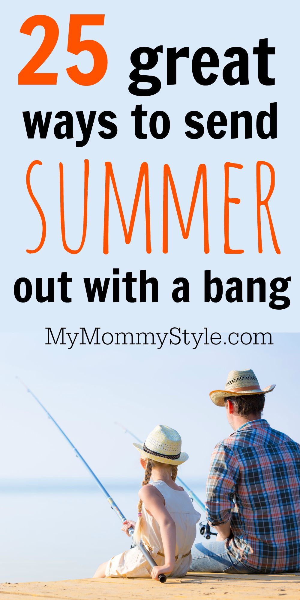 25 Great Ways To Send Summer Out With A Bang  My Mommy Style