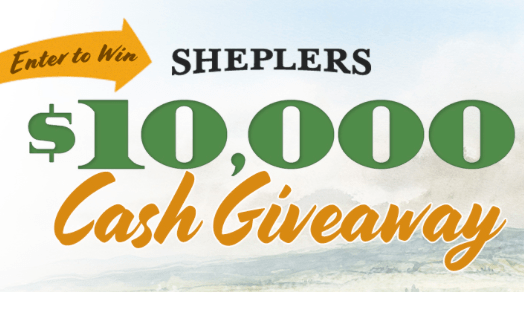 Enter Sheplers Win $10,000 Cash Sweepstakes (No Purchase Required)